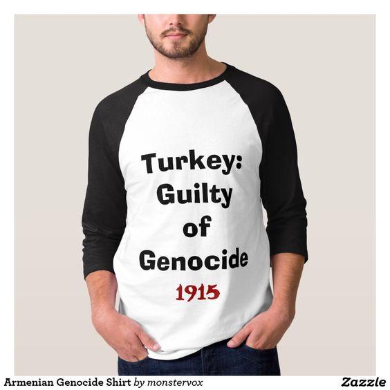 Armenian Genocide Shirt #Genocide #Armenian #Armenia #Turkey #Justice #Shirt #Tshirt #Tee #Guilty