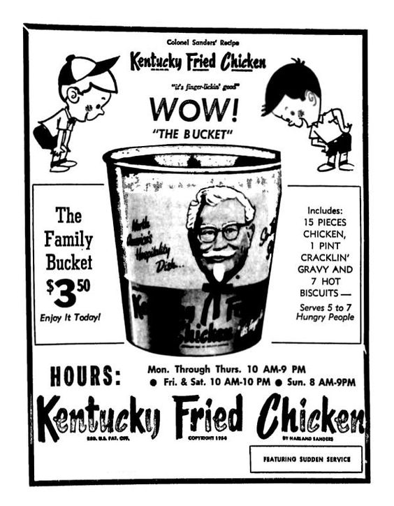 Kentucky Fried Chicken (1965). Back in the days when the chicken was fantastic, the mashed potatoes and gravy didn't taste like plastic. The coleslaw was one in a million. Now you pay an arm and a leg -food tastes like plastic cardboard.