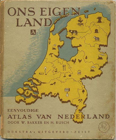 Ons eigen land - Eenvoudige atlas van Nederland - bookcover 1947