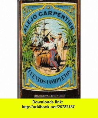 Cuentos Completos (Spanish Edition) (9788402062239) Alejo Carpentier , ISBN-10: 0320060292  , ISBN-13: 978-8402062239 ,  , tutorials , pdf , ebook , torrent , downloads , rapidshare , filesonic , hotfile , megaupload , fileserve