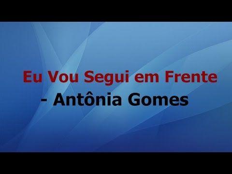 Eu Vou Segui Em Frente Antonia Gomes Playback Com Letra