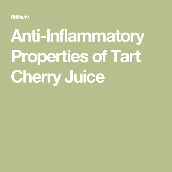 Anti-Inflammatory Properties of Tart Cherry Juice