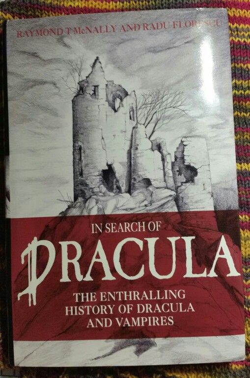 READ IN 2015 In Search of Dracula by Raymond T McNally and Radu Florescu