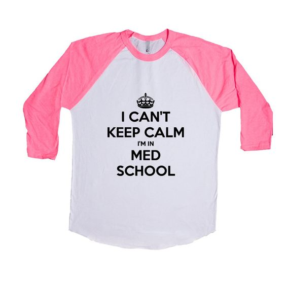 I Can't Keep Calm I'm In Med School College Education Doctor Doctors Hospital Medical Medicine Hospitals Nursing SGAL2 Baseball Longsleeve Tee