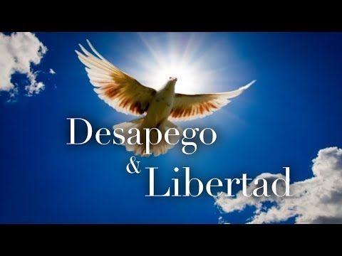 Desapego Y Libertad Reflexion No 100 Youtube Paz En La Tierra