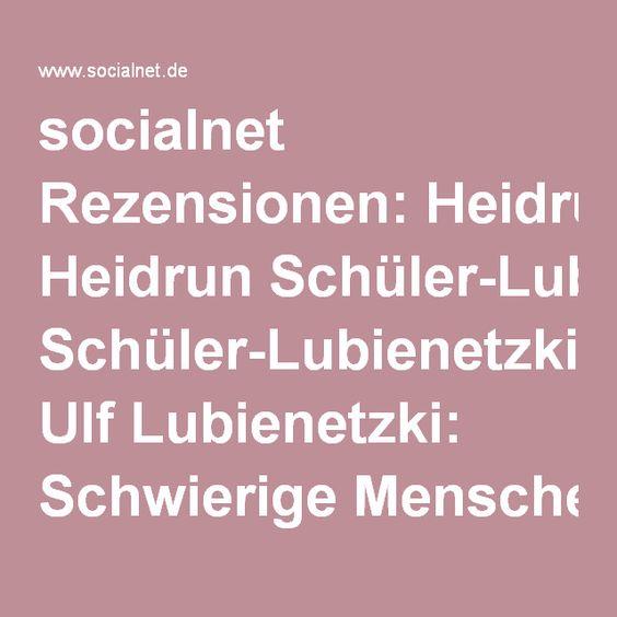 socialnet Rezensionen: Heidrun Schüler-Lubienetzki, Ulf Lubienetzki: Schwierige Menschen am Arbeitsplatz | socialnet.de