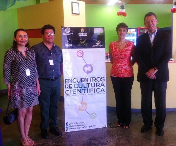 """El Gobierno del Estado de Coahuila, a través del Consejo Estatal de Ciencia y Tecnología (COECYT), llevó a cabo en esta ciudad los """"Encuentros de Cultura Científica""""."""
