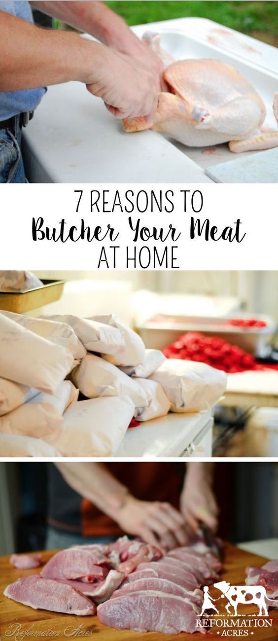 7 Reasons to Butcher Your Meat at Home
