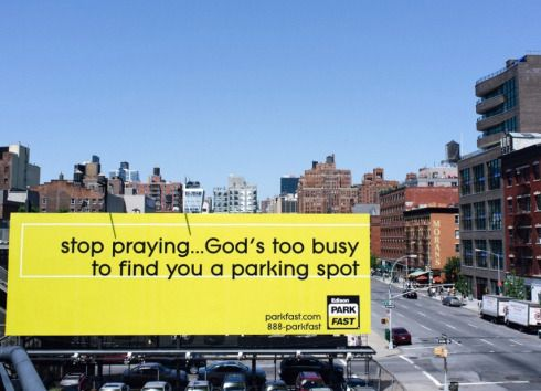 Stop praying, God's too Busy to find you a parking spot
