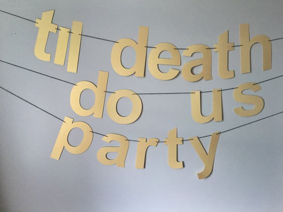 Til Death Do Us Party Paper Banner // wedding, photo booth, party props, shower decoration, till death do we party