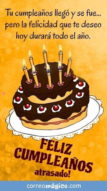 Tarjeta Para Whatsapp De Dia De Cumpleaños Ingresa Desde Tu Movil Y Descarga Tus Feliz Cumpleaños Atrasados Fraces De Feliz Cumpleaños Feliz Cumpleaños Tarde