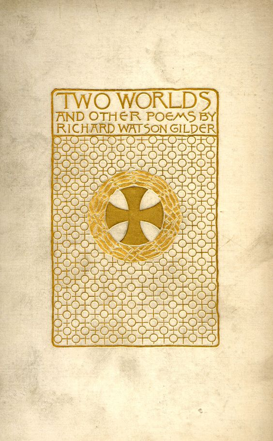 "Richard Watson Gilder 1891 ""Two Worlds and Other Poems"""