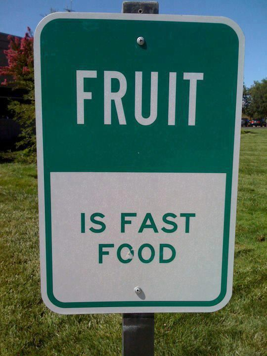 Fruit is the best fast food.