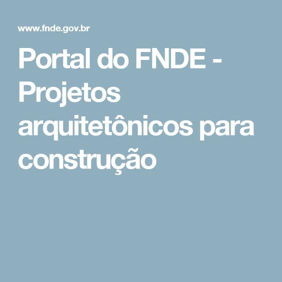 Portal do FNDE - Projetos arquitetônicos para construção