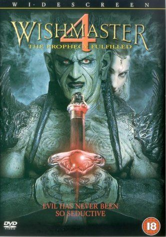 Wishmaster 4 - The Prophecy Fulfilled it was like watching power rangers 2**