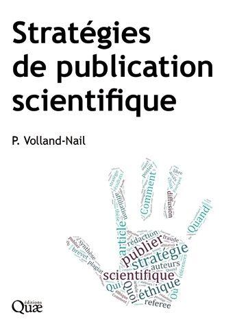 Stratégies de publication scientifique - - Patricia Volland-Nail (EAN13 : 9782759220038), Librairie Quae : des livres au coeur des sciences