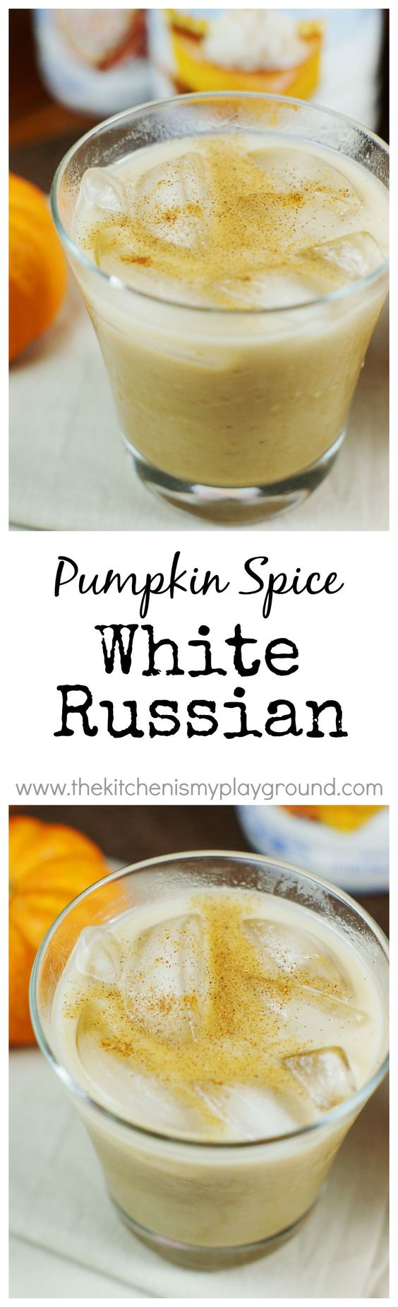 Pumpkin Spice White Russians - add a delicious seasonal twist to your cocktail line-up ... perfect for fall sipping.   www.thekitchenismyplayground.com