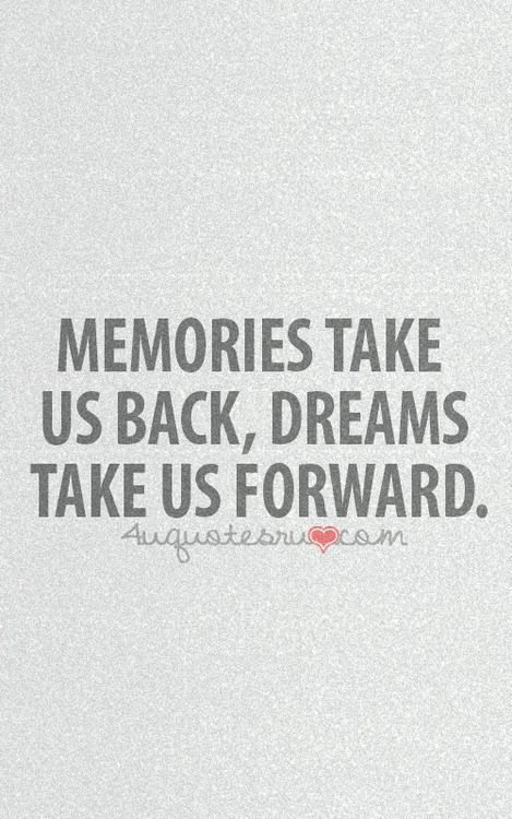Memories, Dreams And Cute Life Quotes On Pinterest-9217