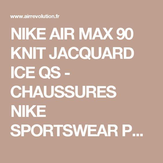 NIKE AIR MAX 90 KNIT JACQUARD ICE QS - CHAUSSURES NIKE SPORTSWEAR PAS CHER POUR HOMME Noir/Anthracite/Blanc 744553-004-1607270176-Chaussures Nike Pas Cher Magasin de France
