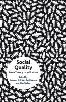 Social quality : from theory to indicators / edited by Laurent J. G. van der Maesen and Alan Walker