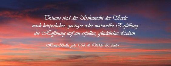 """Bildzitat """"Träume sind die Sehnsucht"""" - Zitat von Horst Bulla, geb. 1958, dt. Freidenker, Dichter & Autor - Zitate - Quotes - deutsch"""