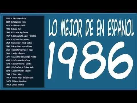 Lo Mejor De 1986 En Español La Mejor Musica Pop Delos 80 En Español Musica 1986 En Español Canciones Románticas Canciones Musica En Ingles Romantica