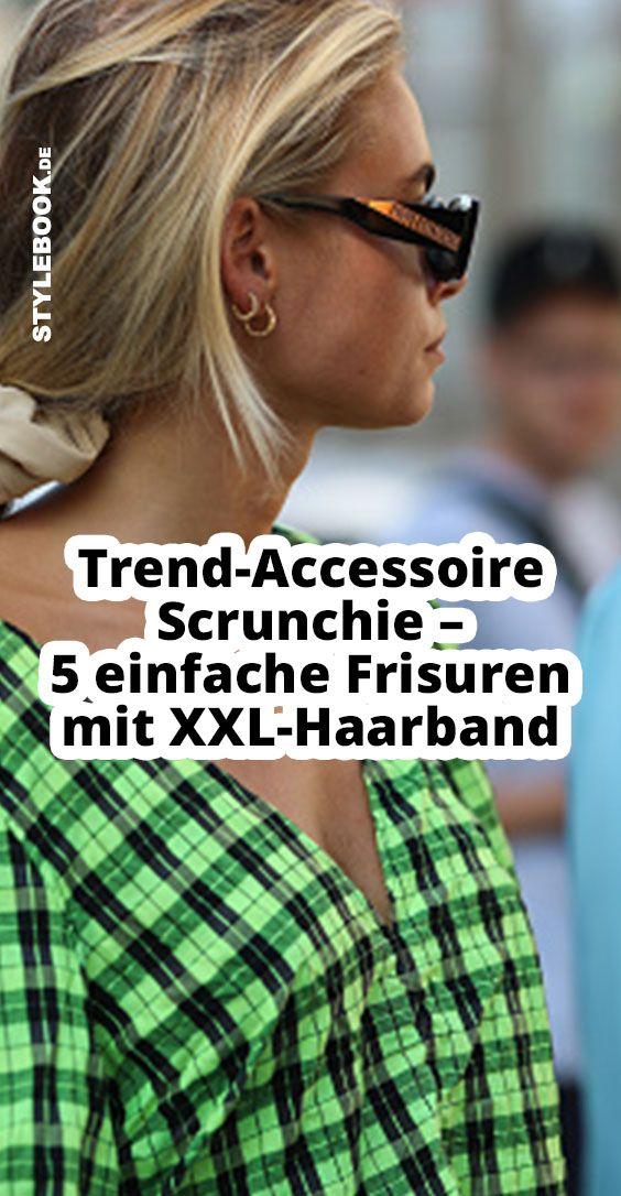 Trend Accessoire Scrunchie 5 Einfache Frisuren Mit Xxl Haarband Haarband Haare Haar Band