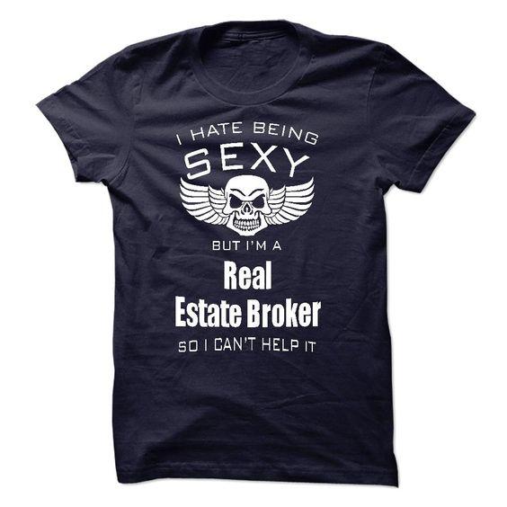 I Am A Real Estate Broker T-Shirts, Hoodies. ADD TO CART ==► https://www.sunfrog.com/LifeStyle/I-Am-A-Real-Estate-Broker-41643218-Guys.html?id=41382