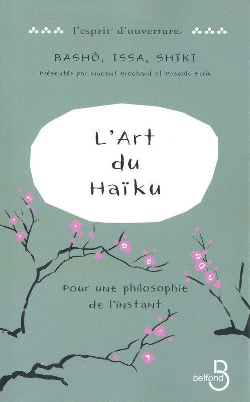 Présentation du livre de BASHÔ : L'Art du haïku, aux éditions Belfond : Saisir la vérité de l'instant, capter le jaillissement de la vie, faire vibrer le présent : telle est la magie du haïku.
