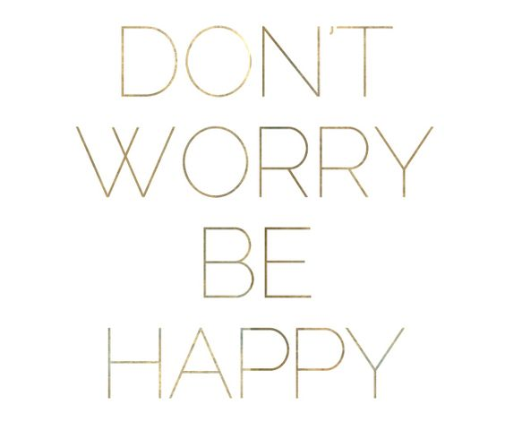 don't worry, be happy! free print from this website.: