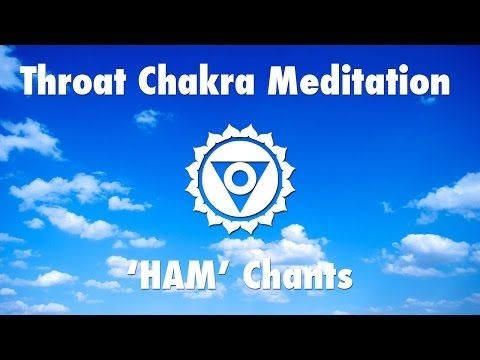 Magical Chants for Throat Chakra Activation 'HAM'   Meditation Music - YouTube    ~☆~