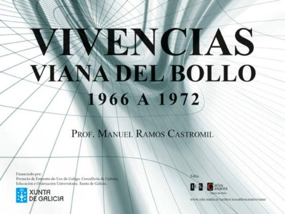 Vivencias [Recurso electrónico] : Viana del Bollo, 1966 a 1972 / Manuel Ramos Castromil