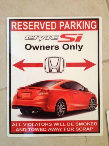 2013 Honda Civic Si HFP Owners Parking Only Aluminum Sign  #Honda #HondaCivic #HondaCars
