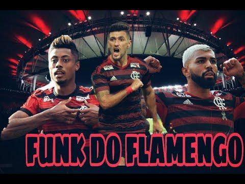 Funk Do Flamengo Ih Gabigol Ta Vindo Ai Arrascaeta Vai Brilhar