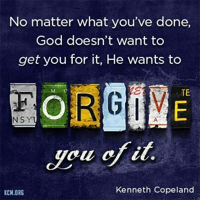 Good doesn't want to get you for it, he wants to FORGIVE you of it.