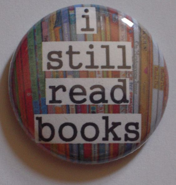 One inch button for book lovers - I Still Read Books