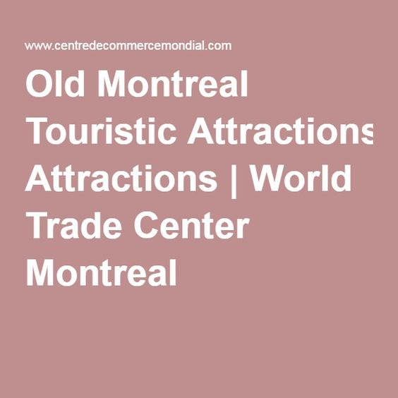 Old Montreal Touristic Attractions | World Trade Center Montreal