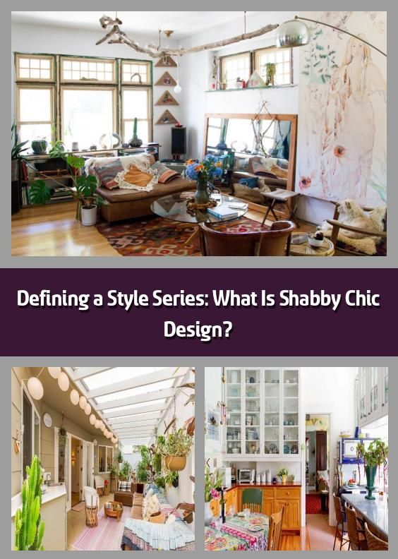 Defining A Style Series What Is Shabby Chic Design In 2020 Shabby Chic Chic Design Chic Spaces