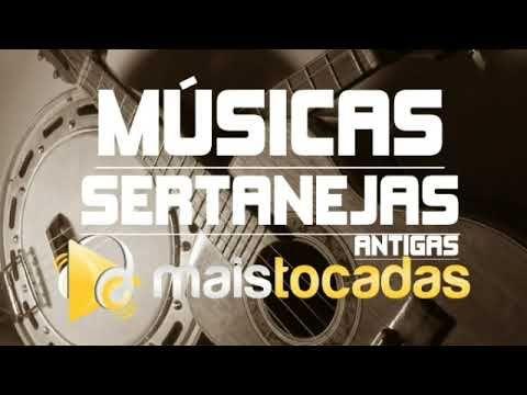7 Horas De Musicas Sertaneja Das Antigas As Melhores Youtube