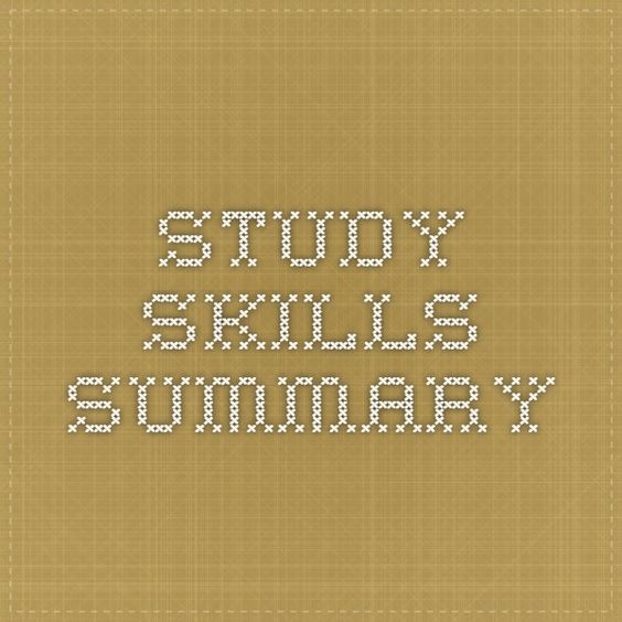 Study Skills Summary - 17 ways to study smarter