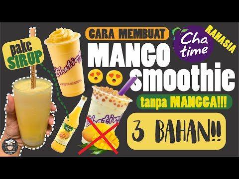 Bongkar Resep Terenak Chatime Ala Kadarnya Mango Smoothie Tanpa Buah Mangga Youtube Resep Minuman Adonan Kue Mango