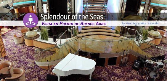 ★ Nuestras redactoras en Argentina han podido visitar el Splendour of the Seas en Buenos Aires. Estas fueron sus impresiones y fotografías