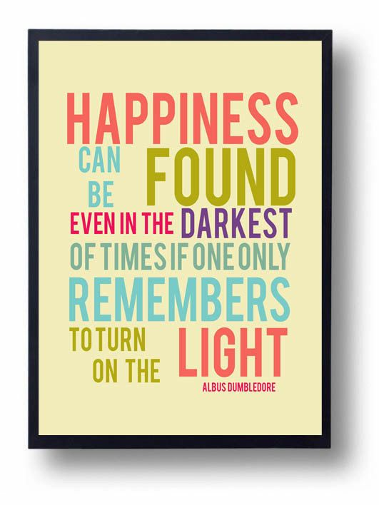 happiness can be found dumbledore quote inspirational