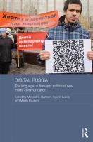 Digital Russia : the language, culture and politics of new media communication / edited by Michael S. Gorham, Ingunn Lunde and Martin Paulse... http://encore.fama.us.es/iii/encore/record/C__Rb2600685?lang=spi