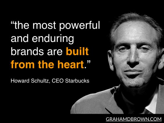 Howard Schultz Quote: Enduring Brands are Built from the Heart