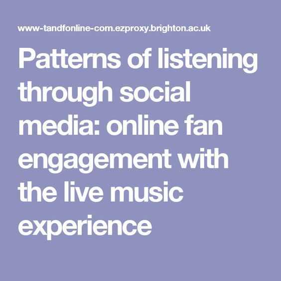 Patterns of listening through social media: online fan engagement with the live music experience