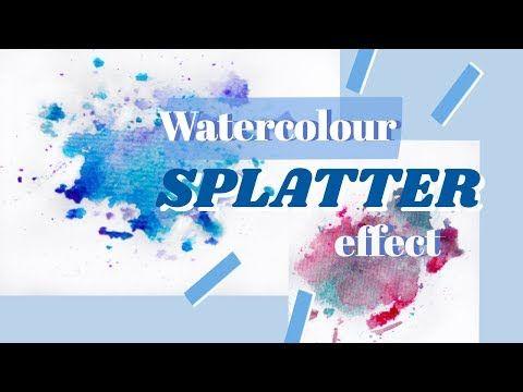 Easy Watercolour Splash Tutorial For Beginners I Tips Tricks