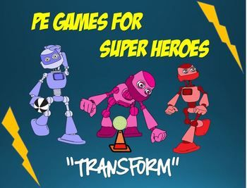 "PE Games for Superheroes!- ""Transform"""