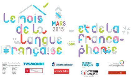Institut Francais - Pays-Bas - Mars 2015 : Le mois de la langue française et de la Francophonie