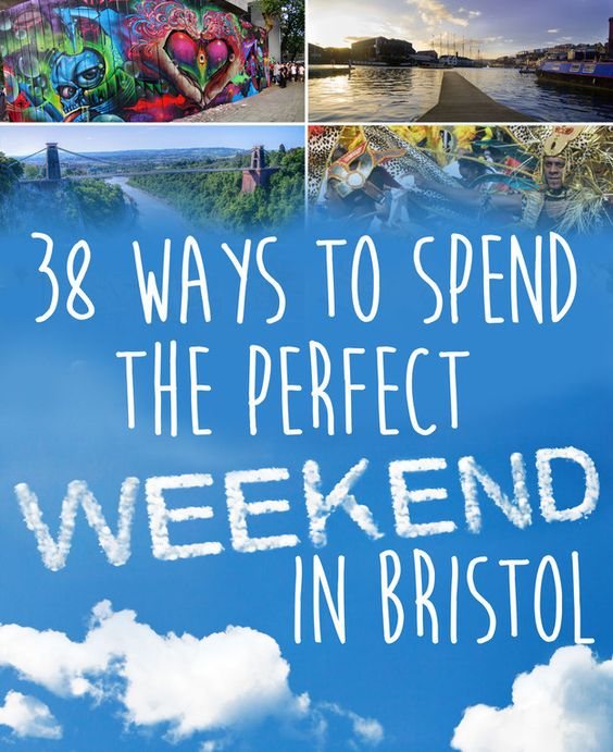38 Ways To Spend The Perfect Weekend In Bristol....oh dear, I miss you Bristol